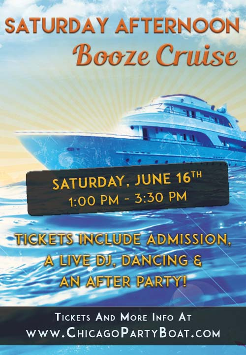 Saturday Afternoon Booze Cruise Party - Tickets include Admission, a Live DJ, Dancing & an After Party!