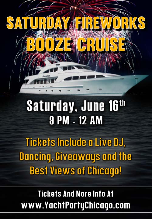 Saturday Fireworks Booze Cruise Party - Tickets include a Live DJ, Dancing, Giveaways, and the best views of Chicago!