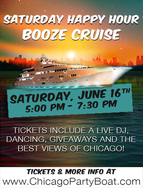 Saturday Happy Hour Booze Cruise Party - Tickets include a Live DJ, Dancing, Giveaways, and the best views of Chicago!