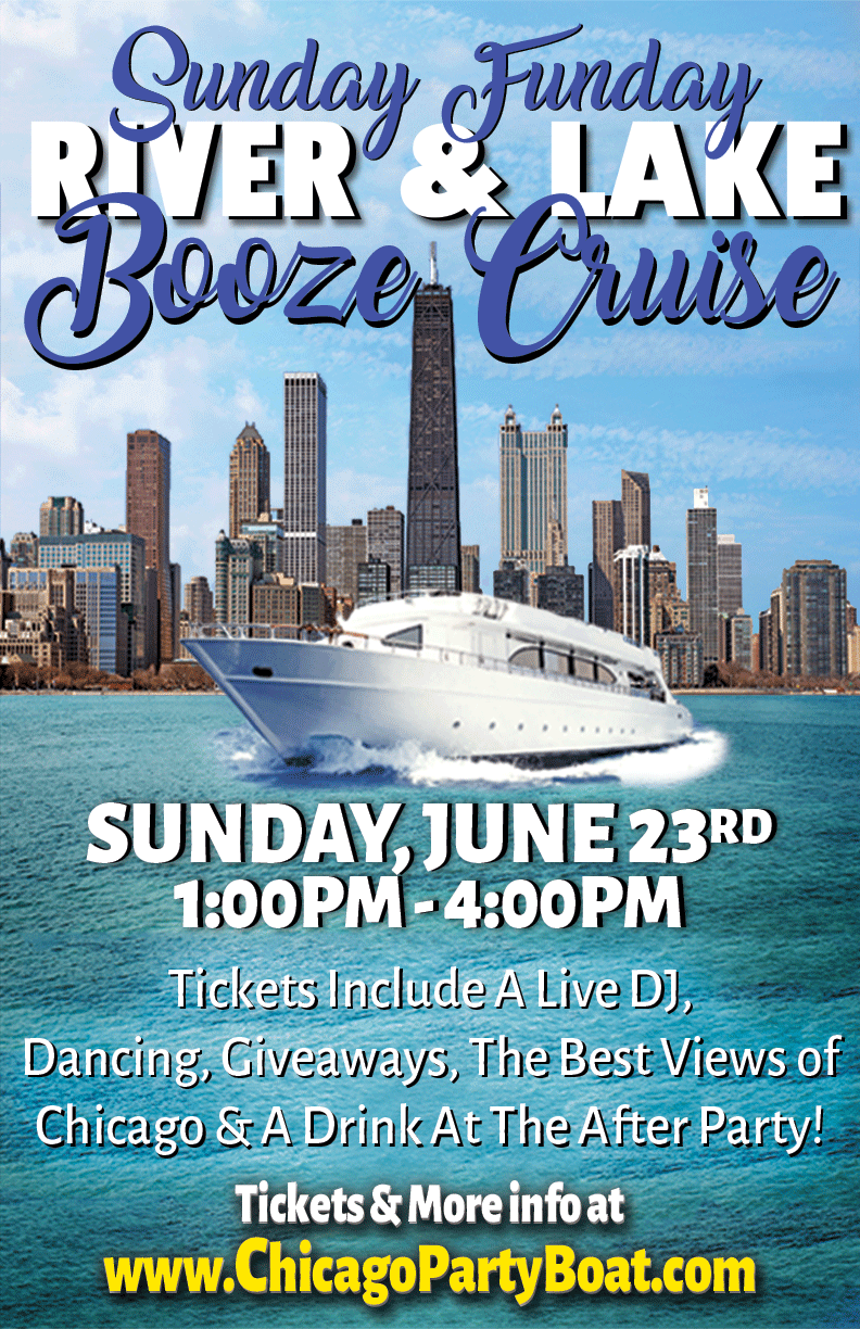 June 23rd Booze Cruise on Lake Michigan in Chicago - Tickets include a Live DJ, Dancing, Giveaways, the Best Views of Chicago and a Drink at the After Party!