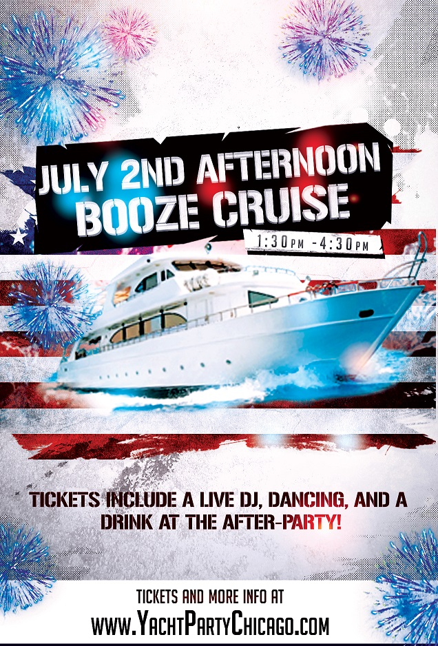 Independence Day - July 2nd Afternoon Booze Cruise on Lake Michigan! Tickets include a Live DJ, Dancing, and A Drink At The After-Party! Catch breathtaking views of the skyline while aboard the booze cruise!