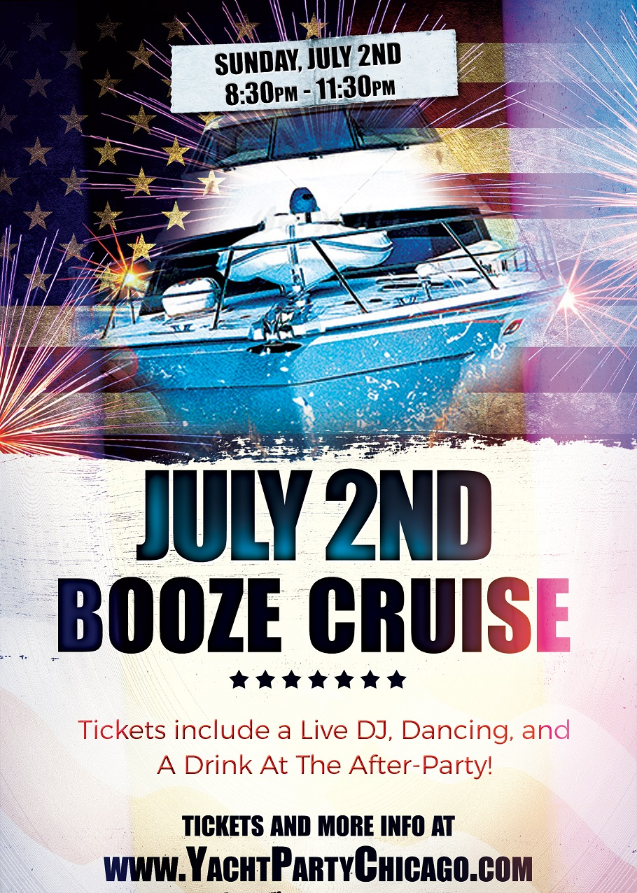 Independence Day - July 2nd Booze Cruise on Lake Michigan! Tickets include a Live DJ, Dancing, and A Drink At The After-Party! Catch breathtaking views of the skyline while aboard the booze cruise!