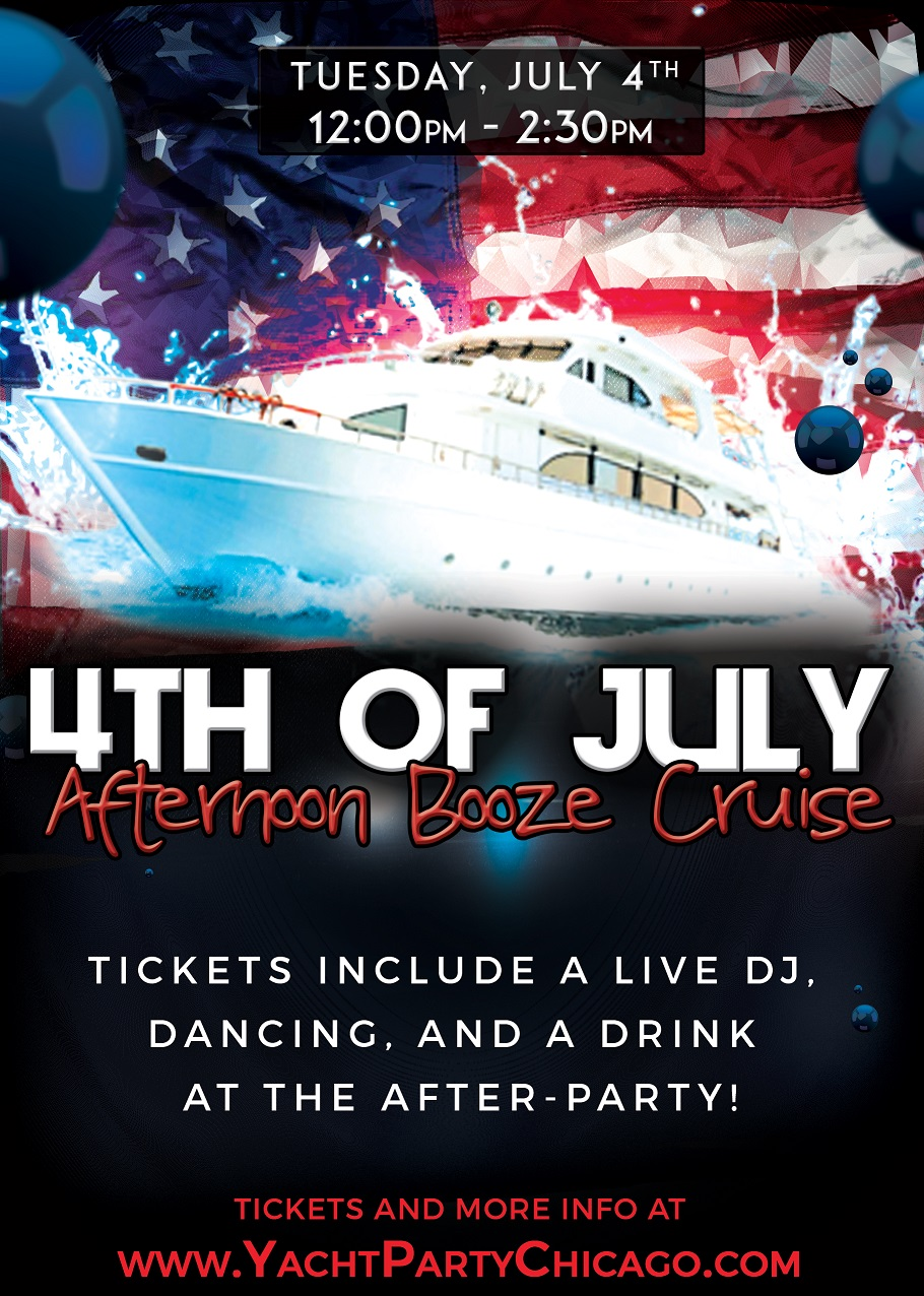 Independence Day - 4th of July Afternoon Booze Cruise on Lake Michigan! Tickets include a Live DJ, Dancing, and A Drink At The After-Party! Catch breathtaking views of the skyline while aboard the booze cruise!