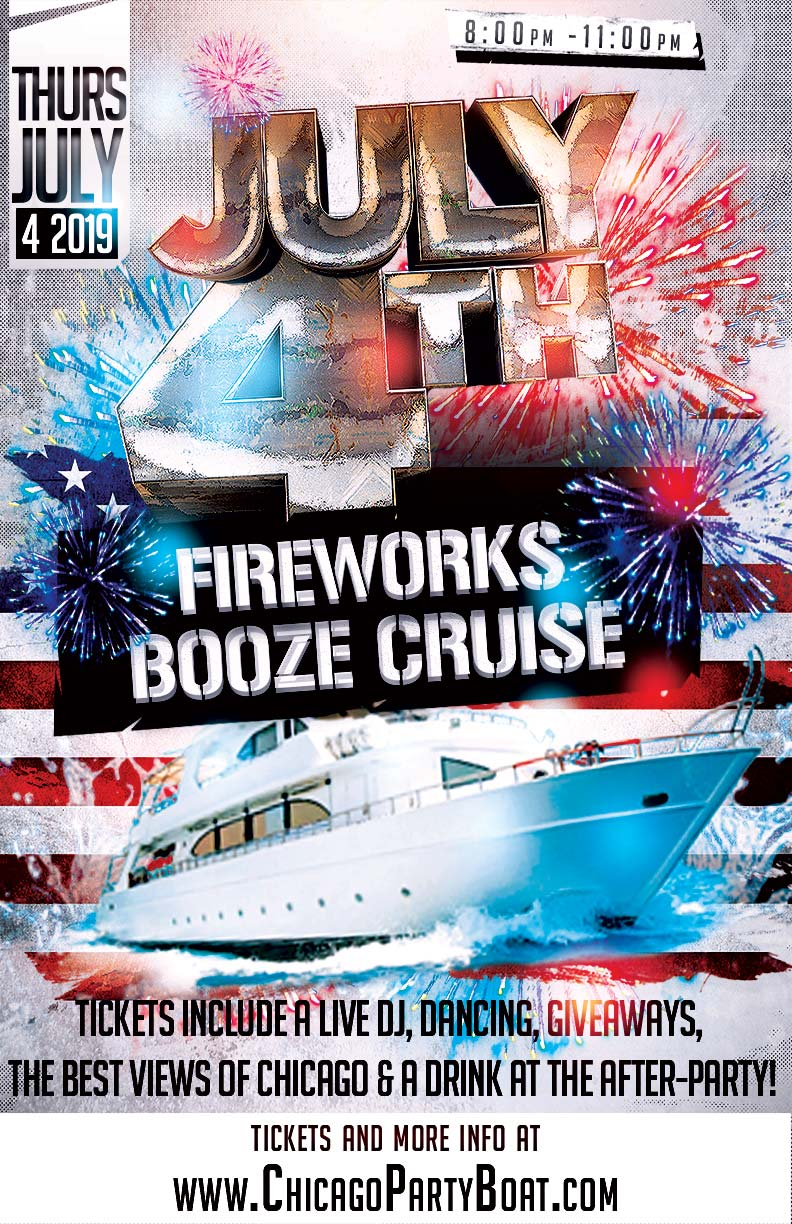 July 4th Fireworks Booze Cruise Party - Tickets include a Live DJ, Dancing, Giveaways, a drink at the after party and the best views of Chicago!