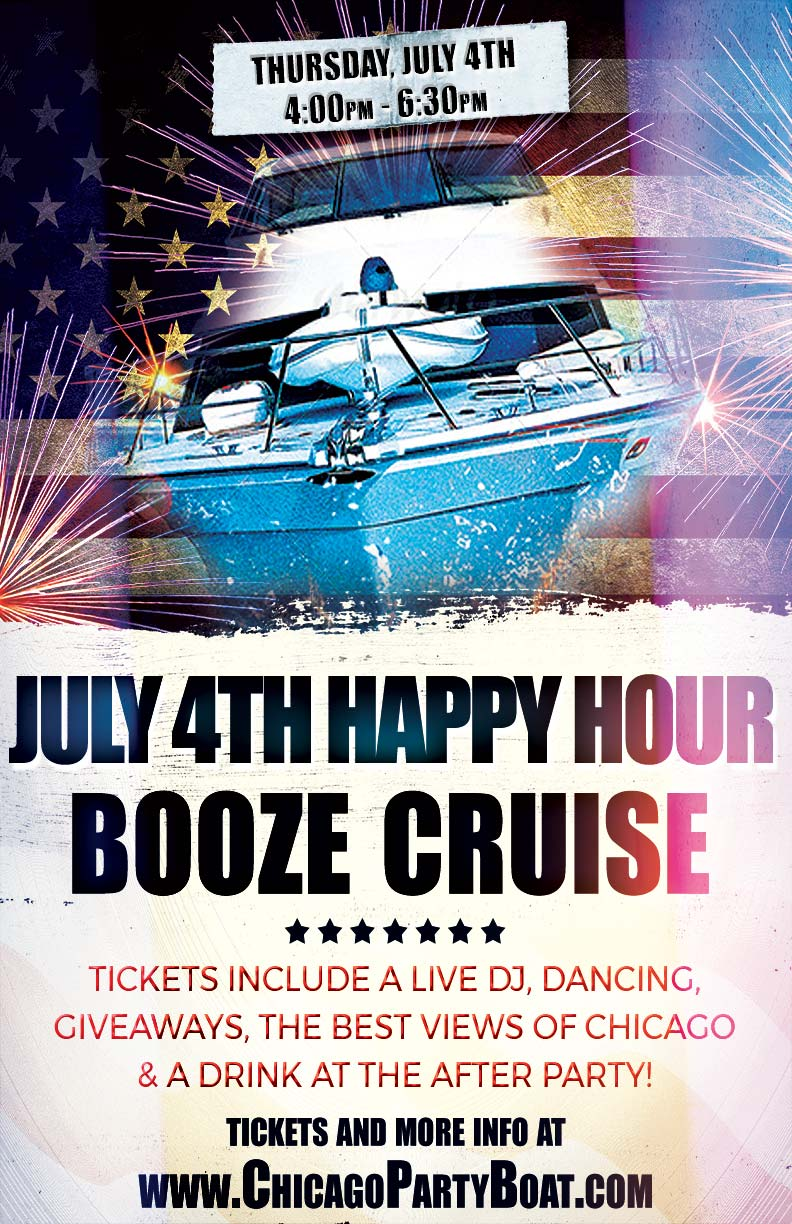 July 4th Happy Hour Booze Cruise Party - Tickets include a Live DJ, Dancing, Giveaways, a drink at the after party and the best views of Chicago!