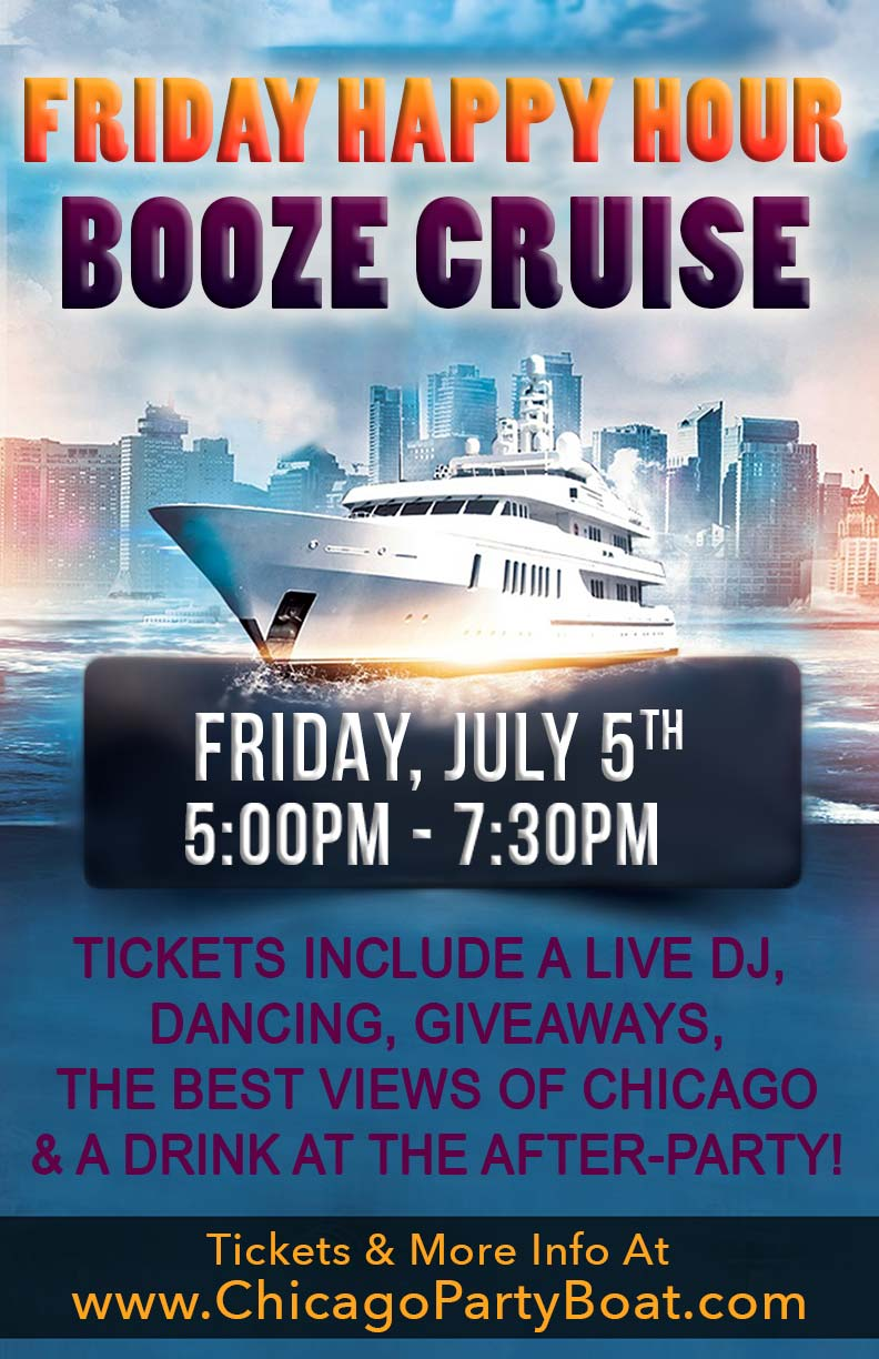 Friday Happy Hour Booze Cruise - Tickets include a Live DJ, Dancing, Giveaways, a drink at the after party and the best views of Chicago!