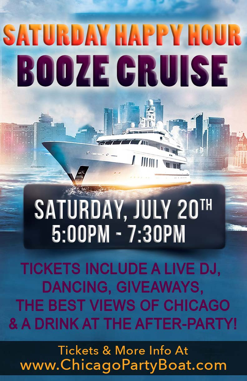 Saturday Happy Hour Booze Cruise - Tickets include a Live DJ, Dancing, Giveaways, a drink at the after party and the best views of Chicago!