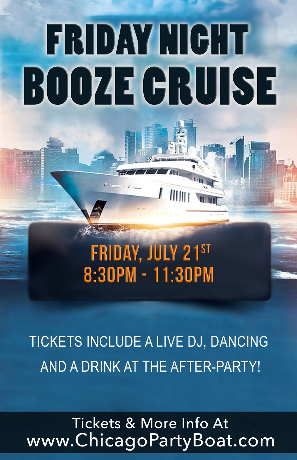 Friday Night Booze Cruise - Come out on our three story luxury yacht for a cruise on Lake Michigan! Tickets include a Live DJ, Dancing, and A Drink At The After-Party!