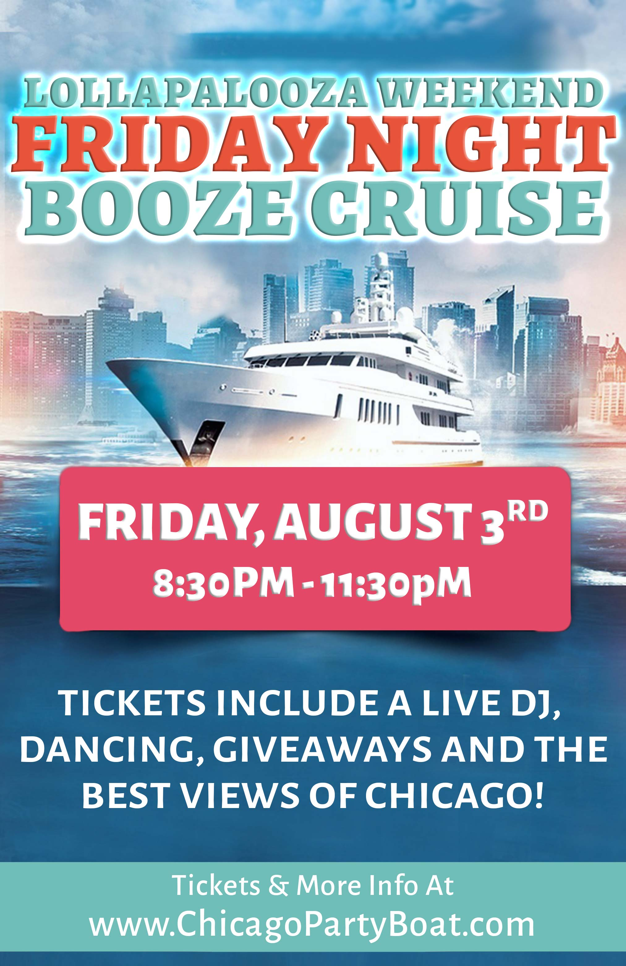 Lollapalooza Weekend Friday Night Booze Cruise Party - Tickets include a Live DJ, Dancing, Giveaways, and the best views of Chicago!
