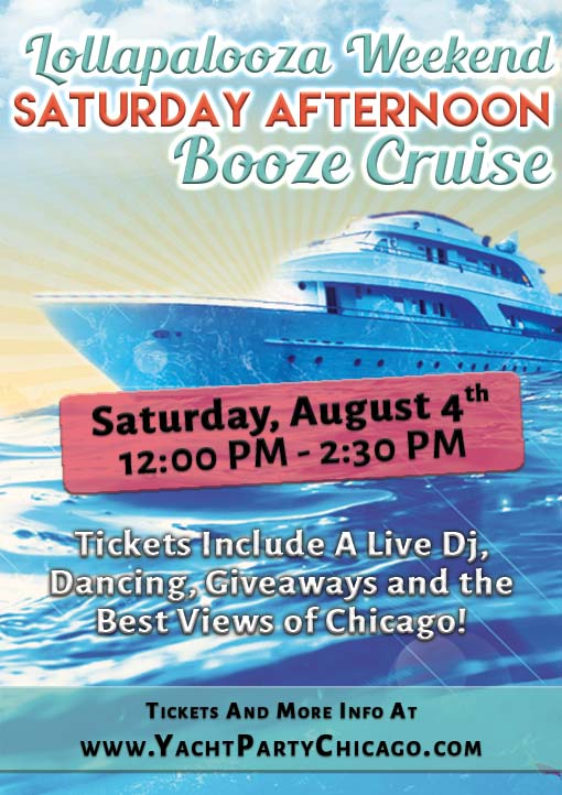 Lollapalooza Weekend Saturday Afternoon Booze Cruise Party - Tickets include a Live DJ, Dancing, Giveaways, and the best views of Chicago!