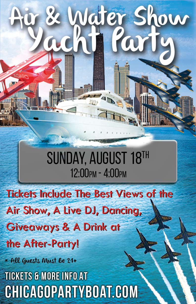 Air & Water Show Yacht Party Boat Cruise - Tickets include a Live DJ, Dancing, Giveaways, the best views of the Air Show and the Chicago Skyline and a drink at the after party!