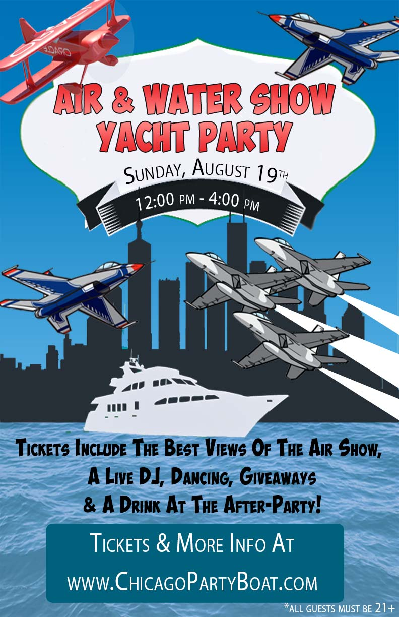 Air & Water Show Yacht Party - Tickets include a Live DJ, Dancing, Giveaways, the best views of Chicago and a drink at the After-Party!
