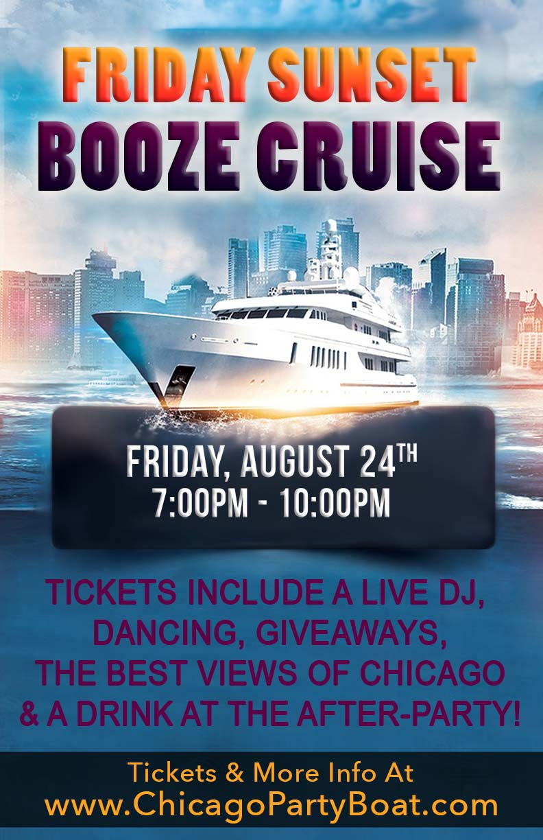 Friday Sunset Booze Cruise Party - Tickets include a Live DJ, Dancing, Giveaways, the best views of Chicago and a drink at the After-Party!