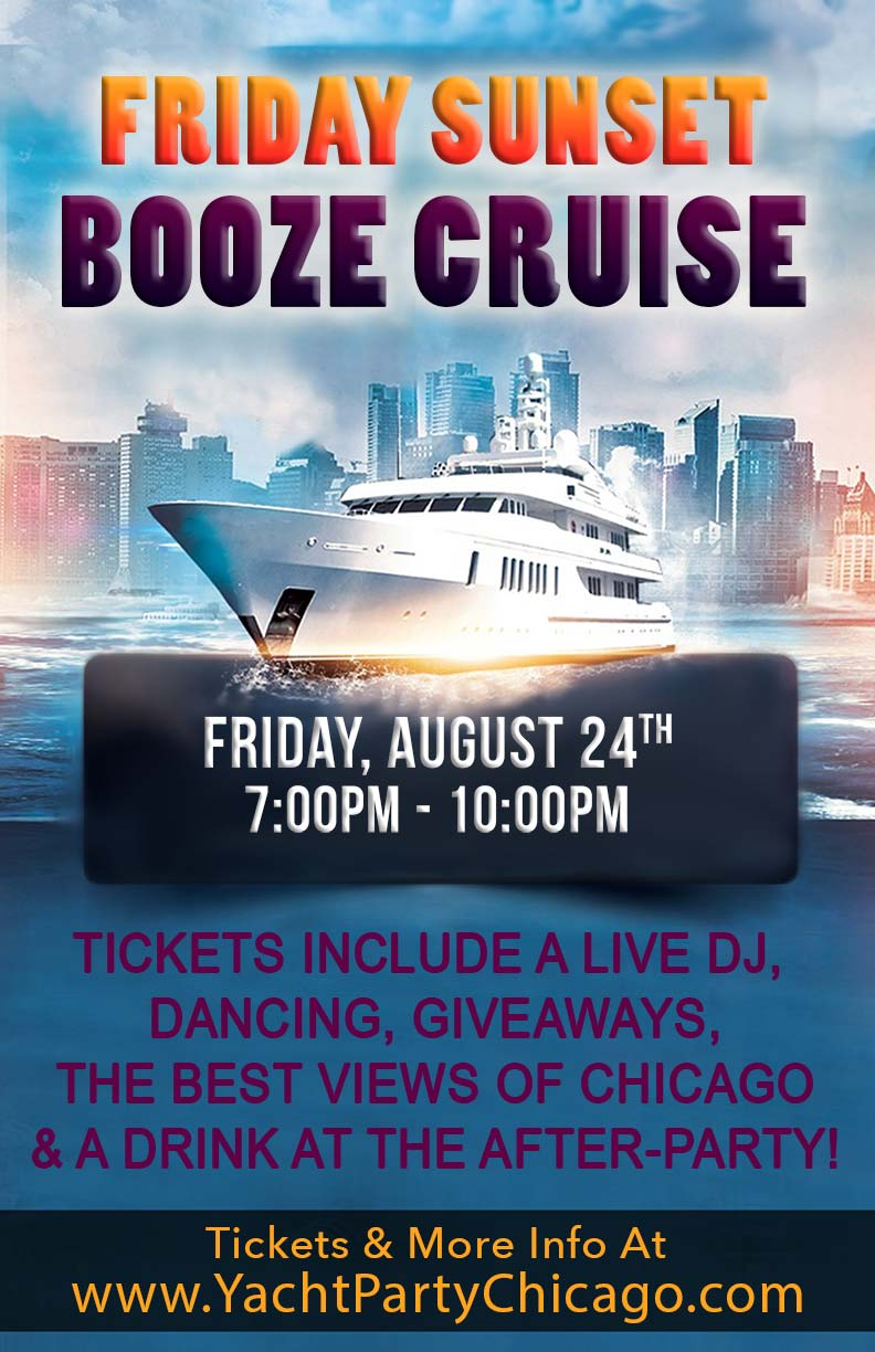 Friday Sunset Booze Cruise Party - Tickets include a Live DJ, Dancing, Giveaways, the best views of Chicago!