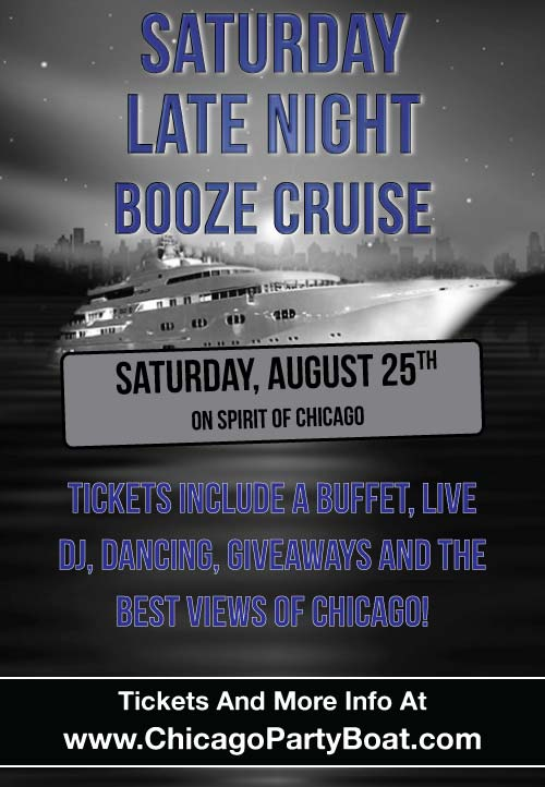 Saturday Late Night Booze Cruise Party - Tickets include a Live DJ, Dancing, Giveaways, and the best views of Chicago!