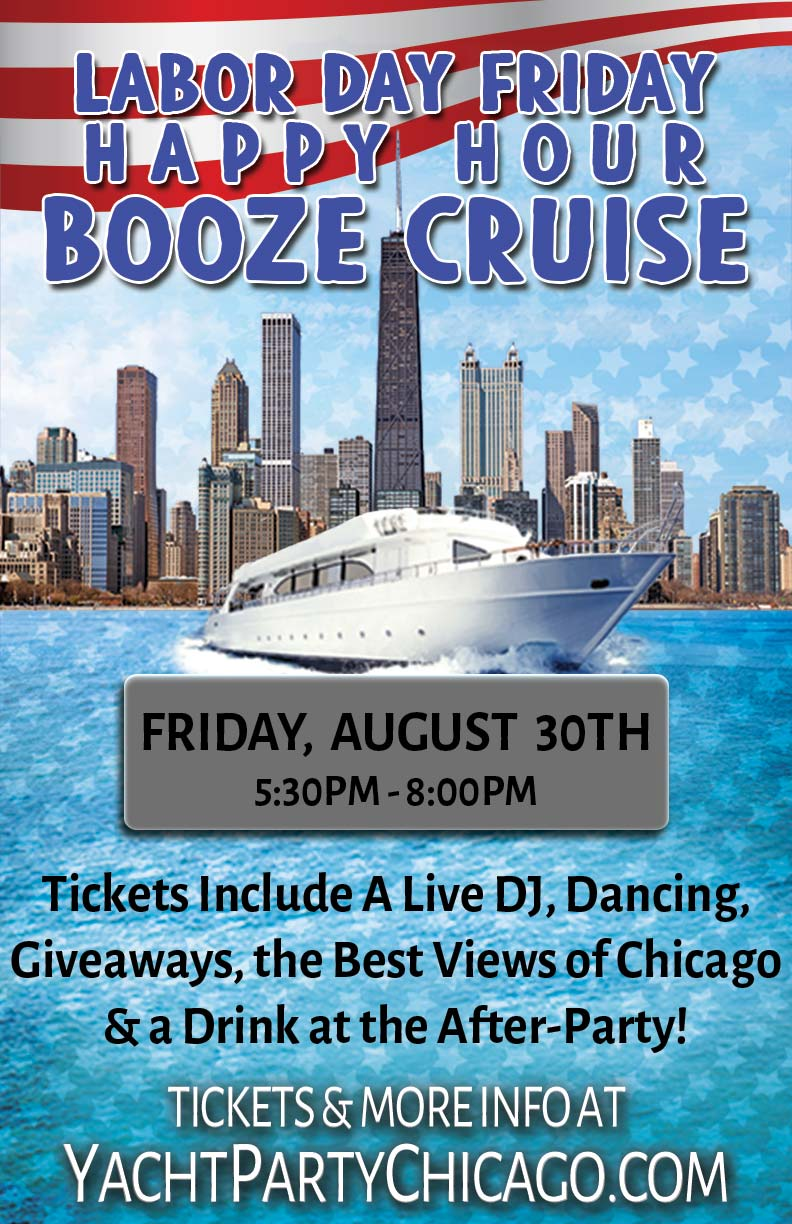 Labor Day Friday Happy Hour Booze Cruise - Tickets include a Live DJ, Dancing, Giveaways, the Best Views of Chicago & a Drink at the After-Party!