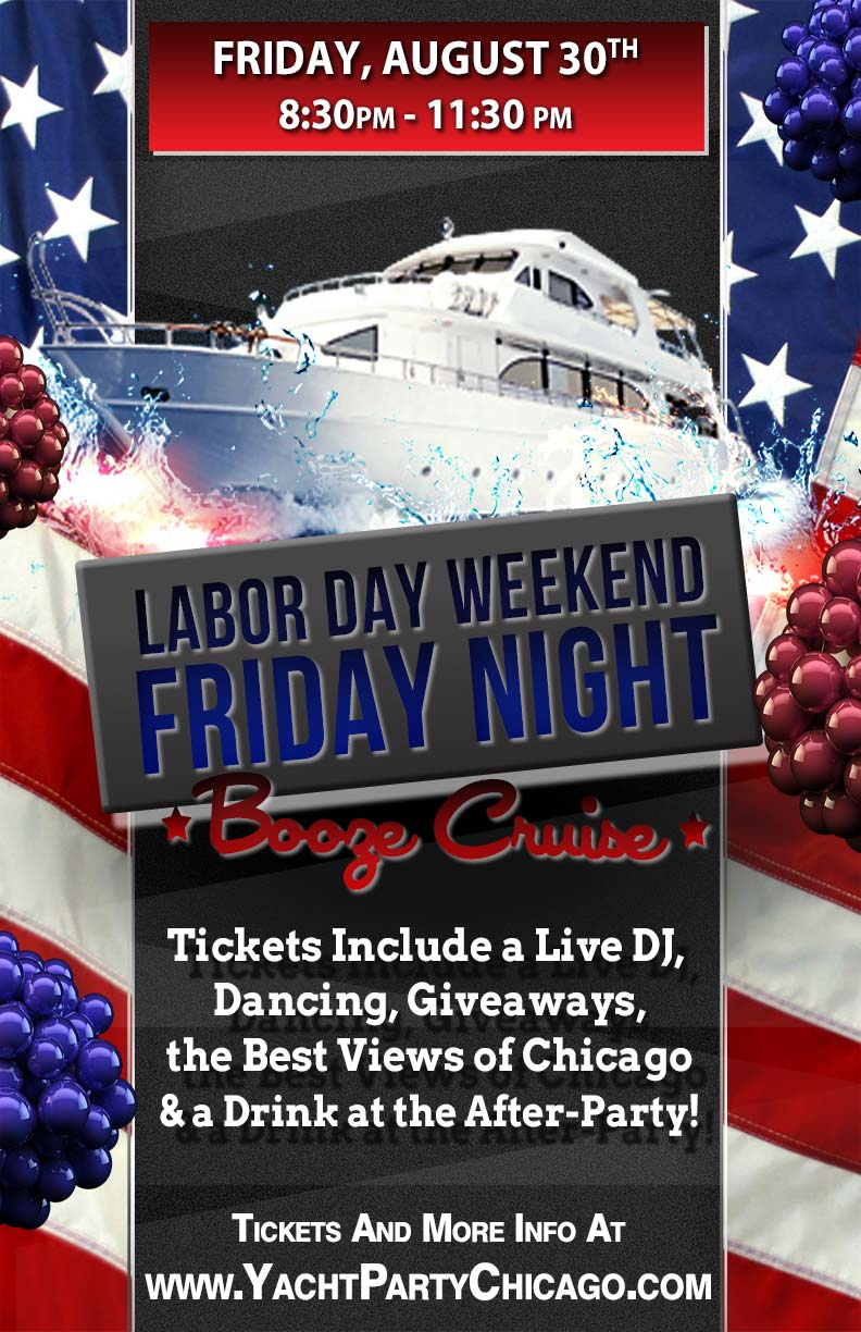 Labor Day Weekend Friday Night Booze Cruise Party - Tickets include a Live DJ, Dancing, Giveaways, a drink at the after party and the best views of Chicago!