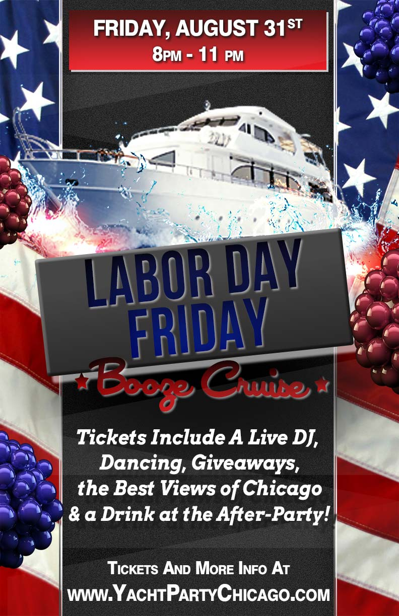 Labor Day Friday Booze Cruise Party - Tickets include a Live DJ, Dancing, Giveaways, the best views of Chicago and a drink at the After-Party!