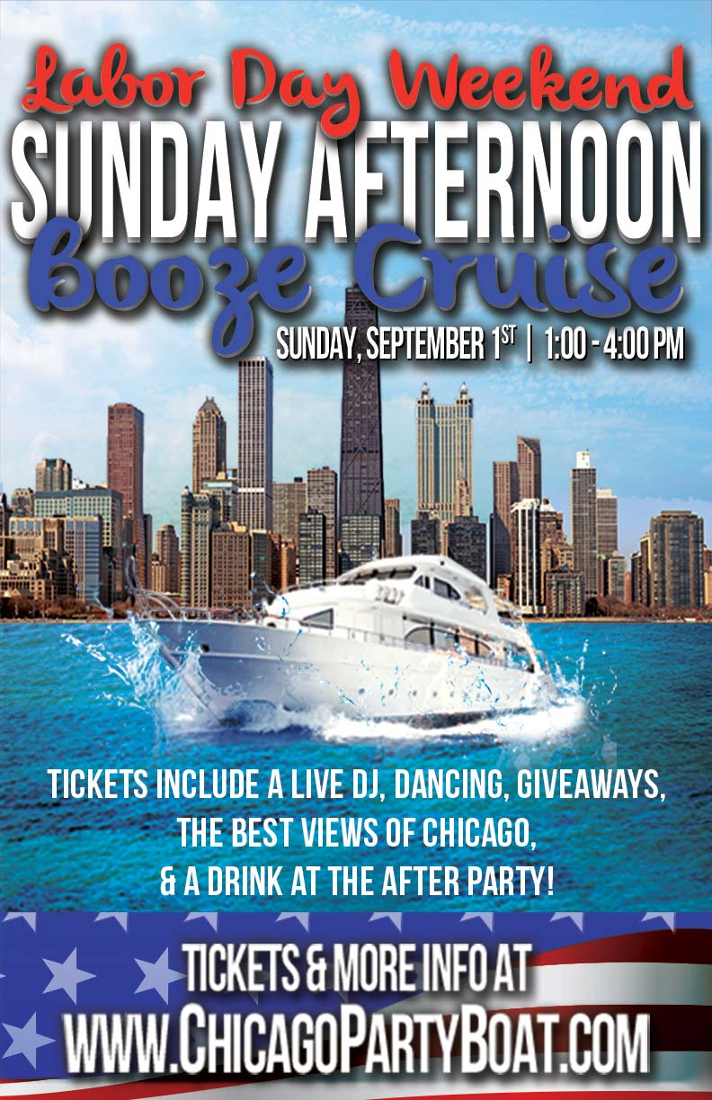 Labor Day Weekend Sunday Afternoon Booze Cruise Party - Tickets include a Live DJ, Dancing, Giveaways, a drink at the after party and the best views of Chicago!