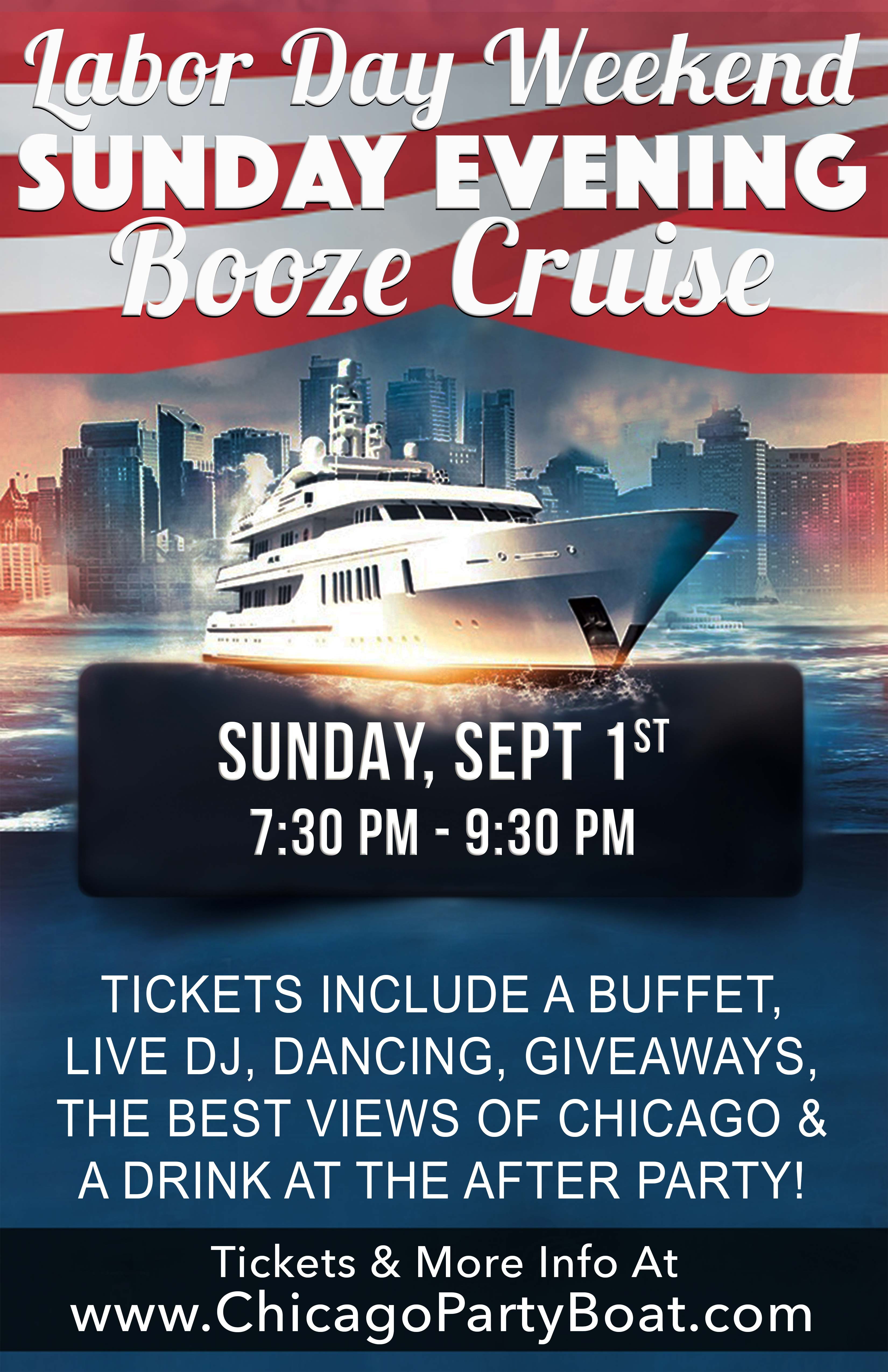 Labor Day Weekend Sunday Evening Booze Cruise - Tickets include a Buffet, Live DJ, Dancing, Giveaways the best views of Chicago and a Drink at the After Party!