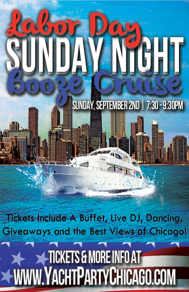 Labor Day Sunday Night Booze Cruise Party - Tickets include a Live DJ, Dancing, Giveaways, and the best views of Chicago!