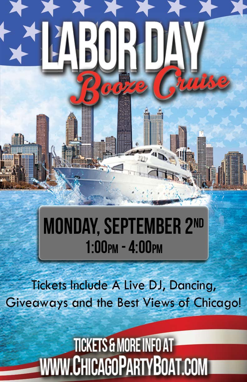 Labor Day Booze Cruise - Tickets include a Live DJ, Dancing, Giveaways and the best views of Chicago!