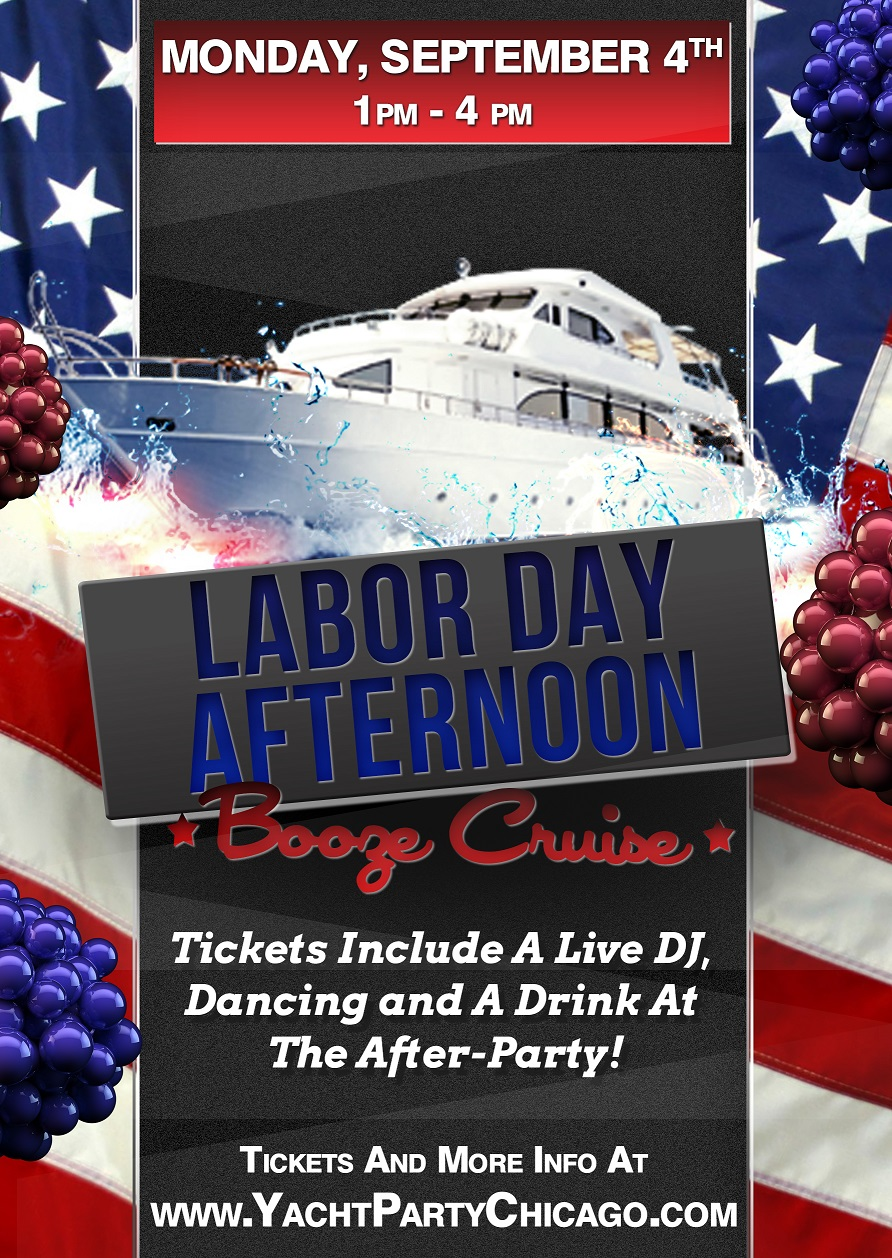 Labor Day Afternoon Booze Cruise on Lake Michigan! Tickets include a Live DJ, Dancing, and A Drink At The After-Party! Catch breathtaking views of the skyline while aboard the booze cruise!