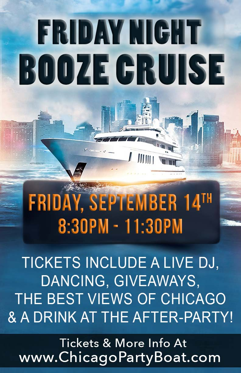 Friday Night Booze Cruise Party - Tickets include a Live DJ, Dancing, Giveaways, the best views of Chicago and a drink at the After-Party!