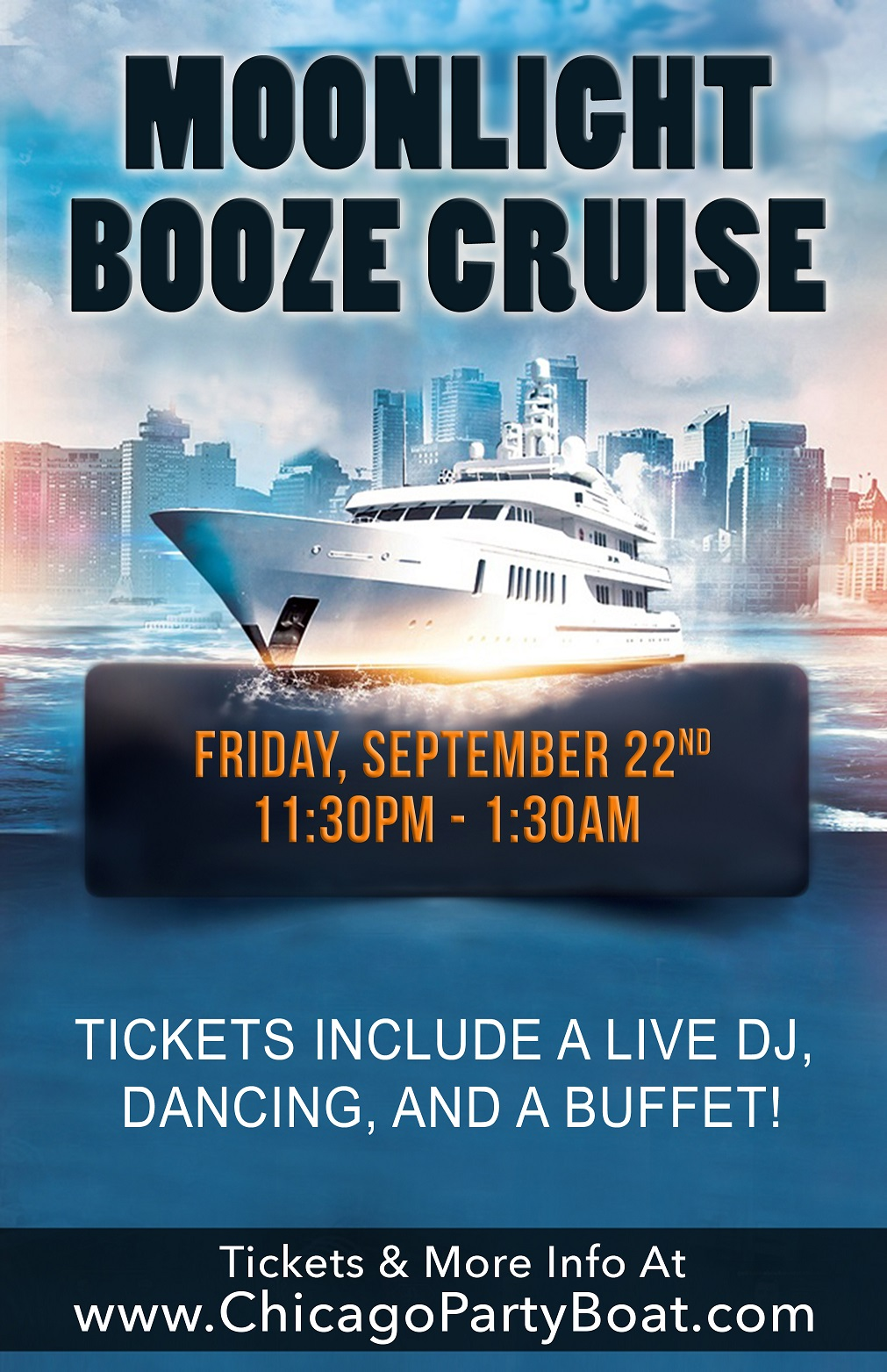 Moonlight Booze Cruise on Lake Michigan! Tickets include a buffet, Live DJ, dancing and the best views of the skyline!