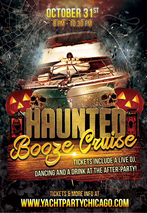 Halloween - Haunted Booze Cruise on Lake Michigan! Tickets include a Live DJ, Dancing, and A Drink At The After-Party! Catch breathtaking views of the skyline while aboard the booze cruise!