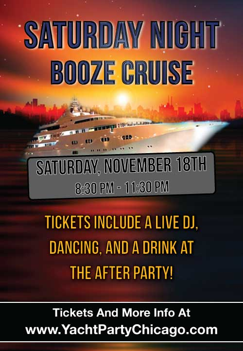 Saturday Night Booze Cruise on Lake Michigan! Tickets include a Live DJ, Dancing, and A Drink At The After-Party! Catch breathtaking views of the skyline while aboard the booze cruise!