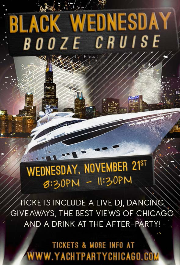 Black Wednesday Booze Cruise Party - Tickets include a Live DJ, Dancing, Giveaways, the best views of Chicago & a drink at the after-party!