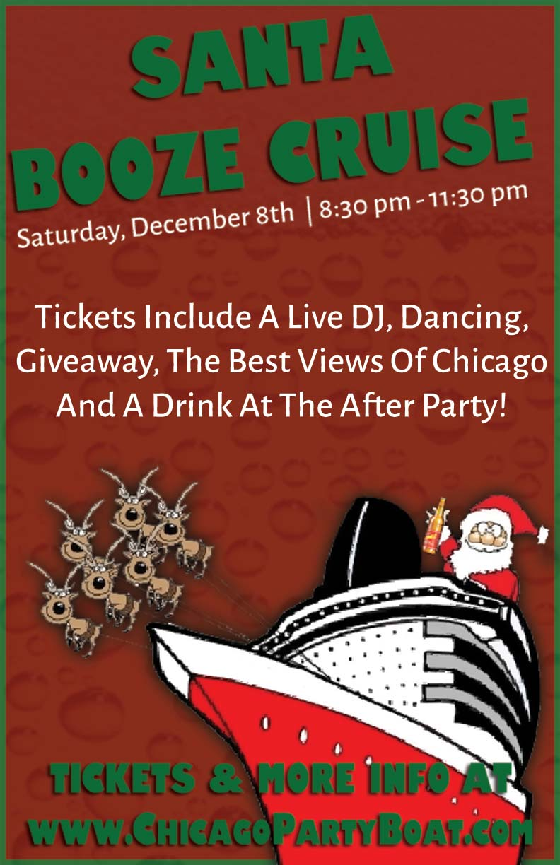 Santa Booze Cruise Party - Tickets include a Live DJ, Dancing, Giveaways, the best views of Chicago and a drink at the after-party!