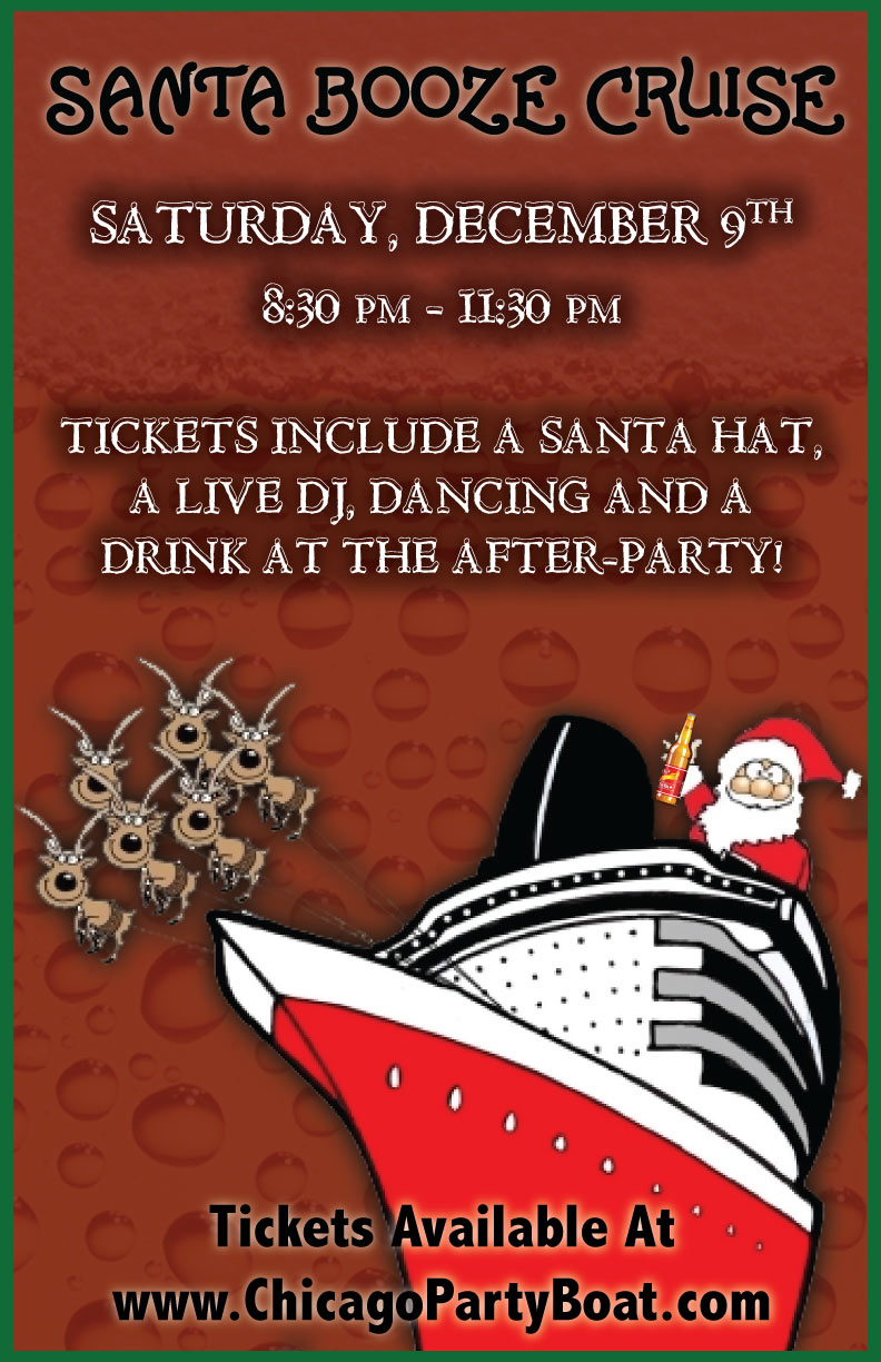 Santa Booze Cruise on Lake Michigan! Tickets include a Santa Hat, Live DJ, Dancing, and A Drink At The After-Party! Catch breathtaking views of the skyline while aboard the booze cruise!