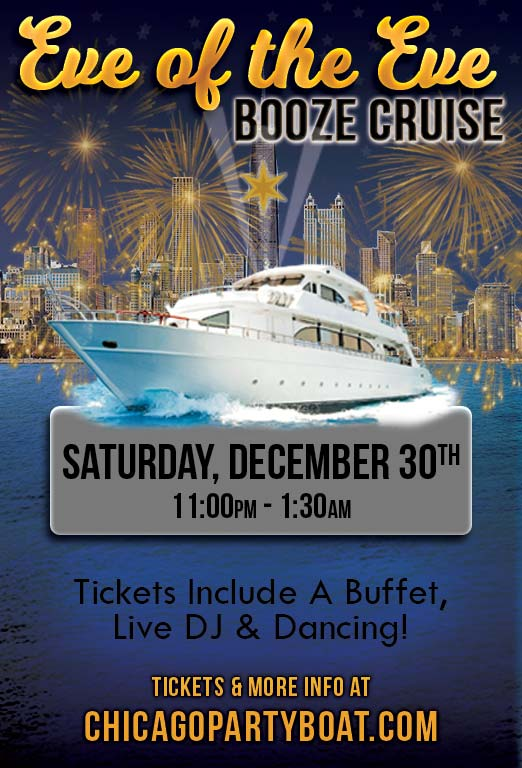 Eve of the Eve Booze Cruise Party - Tickets include a Moonlight Buffet, Live DJ, Dancing, and the best views of the Chicago skyline!!