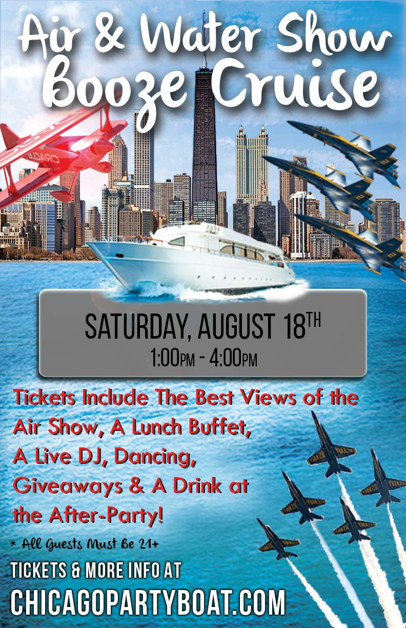 Air & Water Show Booze Cruise - Tickets include the Best Views of the Air Show, a Lunch Buffet, a Live DJ, Dancing, Giveaways and a drink at the After-Party!