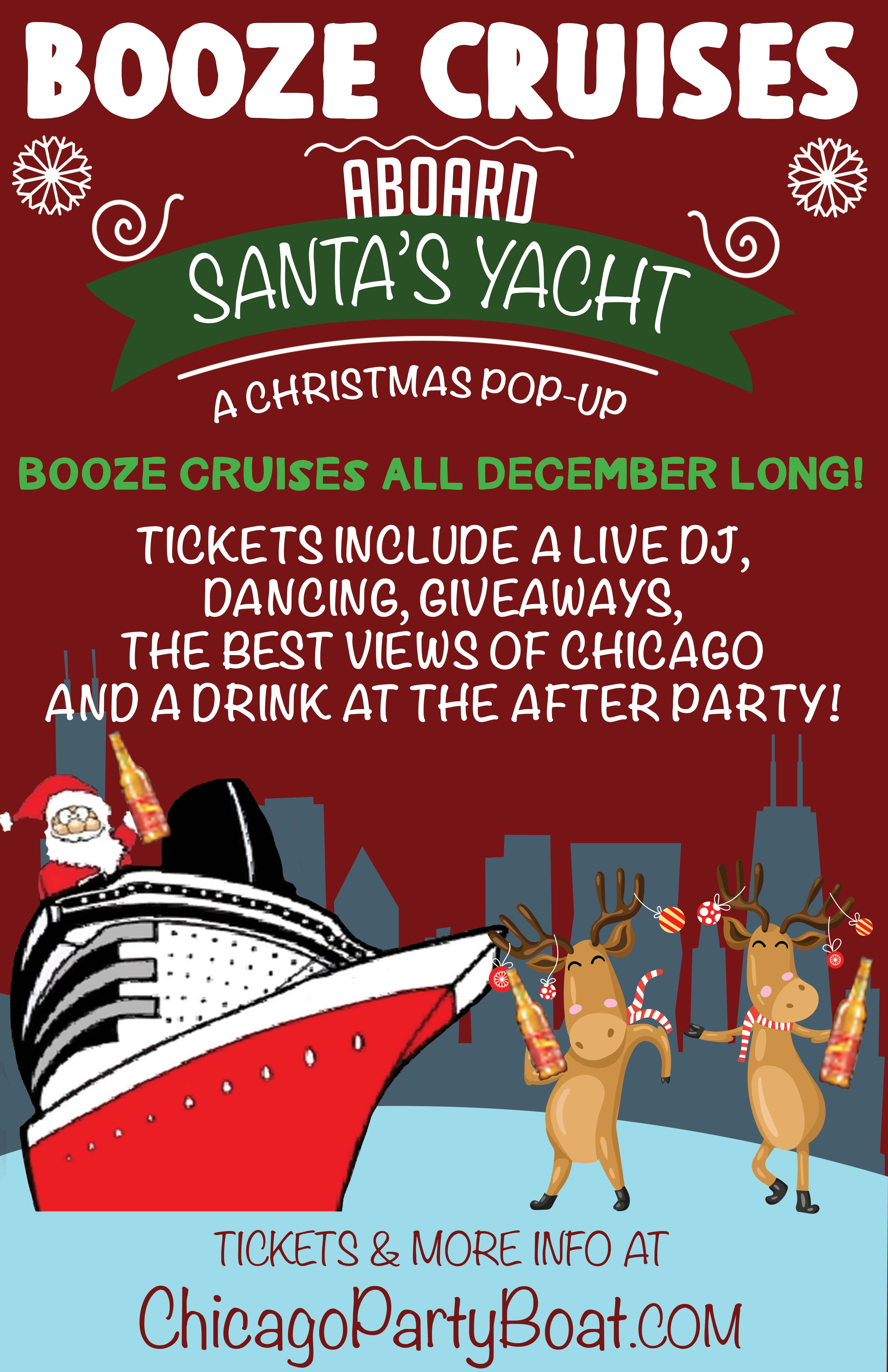 Booze Cruise Party on Santa's Yacht - Tickets include a Live DJ, Dancing, Giveaways, a drink at the after party and the best views of Chicago
