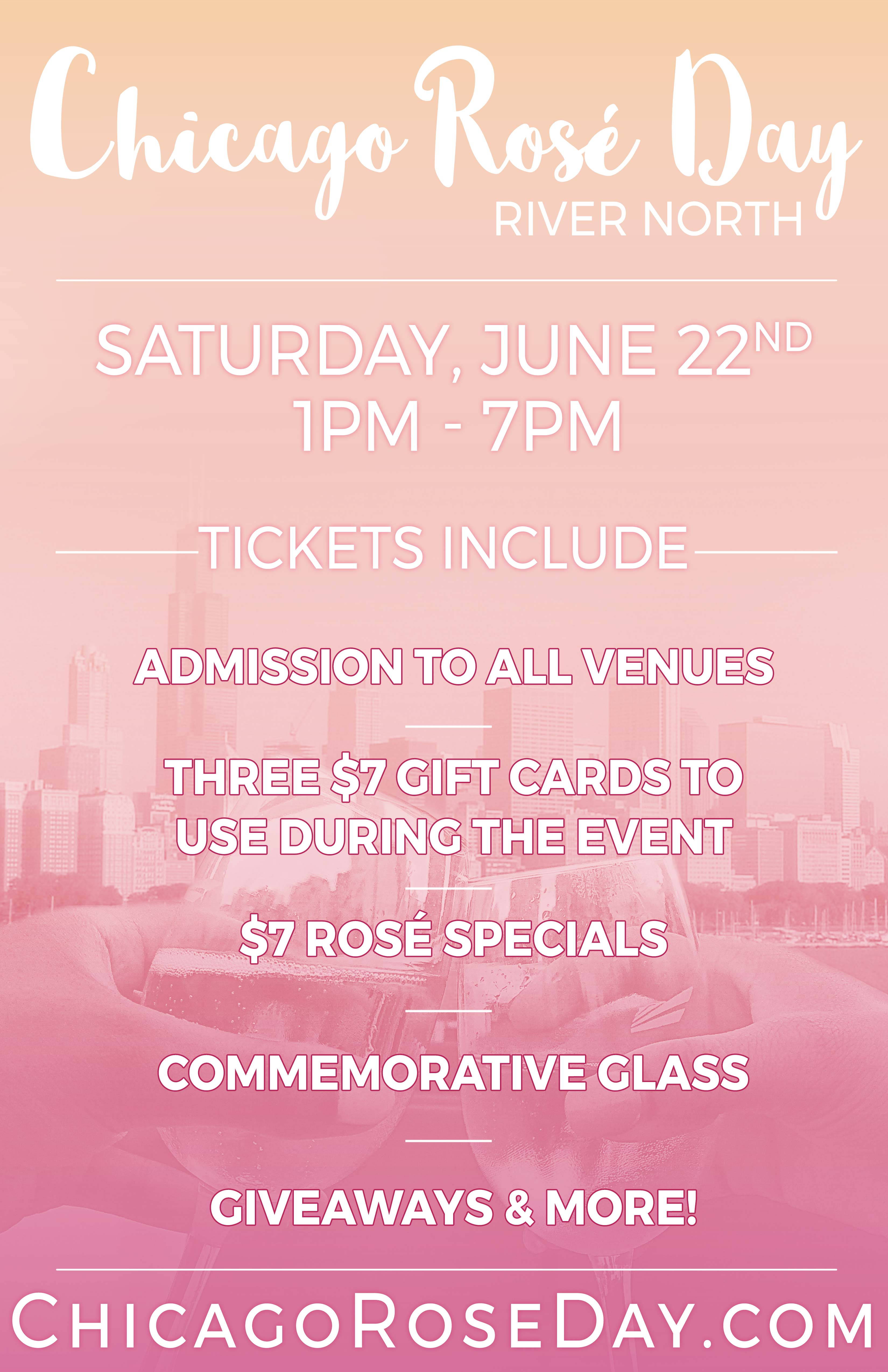 Chicago Rosé Day Party - Admission to all participating venues, Three $7 Gift Cards To Use During The Event, Access to Amazing Drink Specials Including $7 Rosé, Giveaways & More!