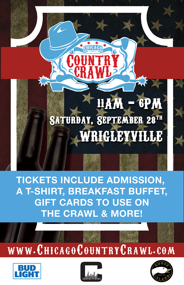 Chicago Country Crawl Bar Crawl Party in Wrigleyville - Tickets include Admission, an Official Crawl T-shirt, Breakfast Buffet, Gift Cards To Use On The Crawl, Giveaways & MORE!