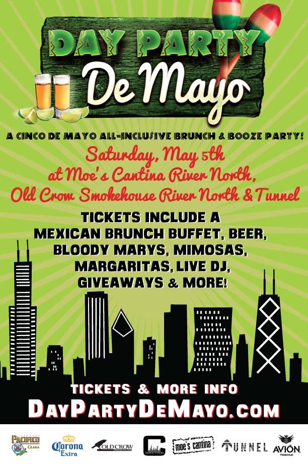 Day Party De Mayo - A Cinco de Mayo All-Inclusive Brunch & Booze Party - Tickets include a Mexican brunch buffet from 12pm-2pm, Beer, Bloody Marys, Mimosas & Margaritas from 12pm-3pm, Live DJ, Giveaways and MORE!
