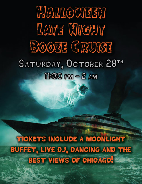 Halloween Late Night Booze Cruise on Lake Michigan! Tickets include a moonlight buffet, Live DJ, dancing and the best views of Chicago! Catch breathtaking views of the skyline while aboard the booze cruise!