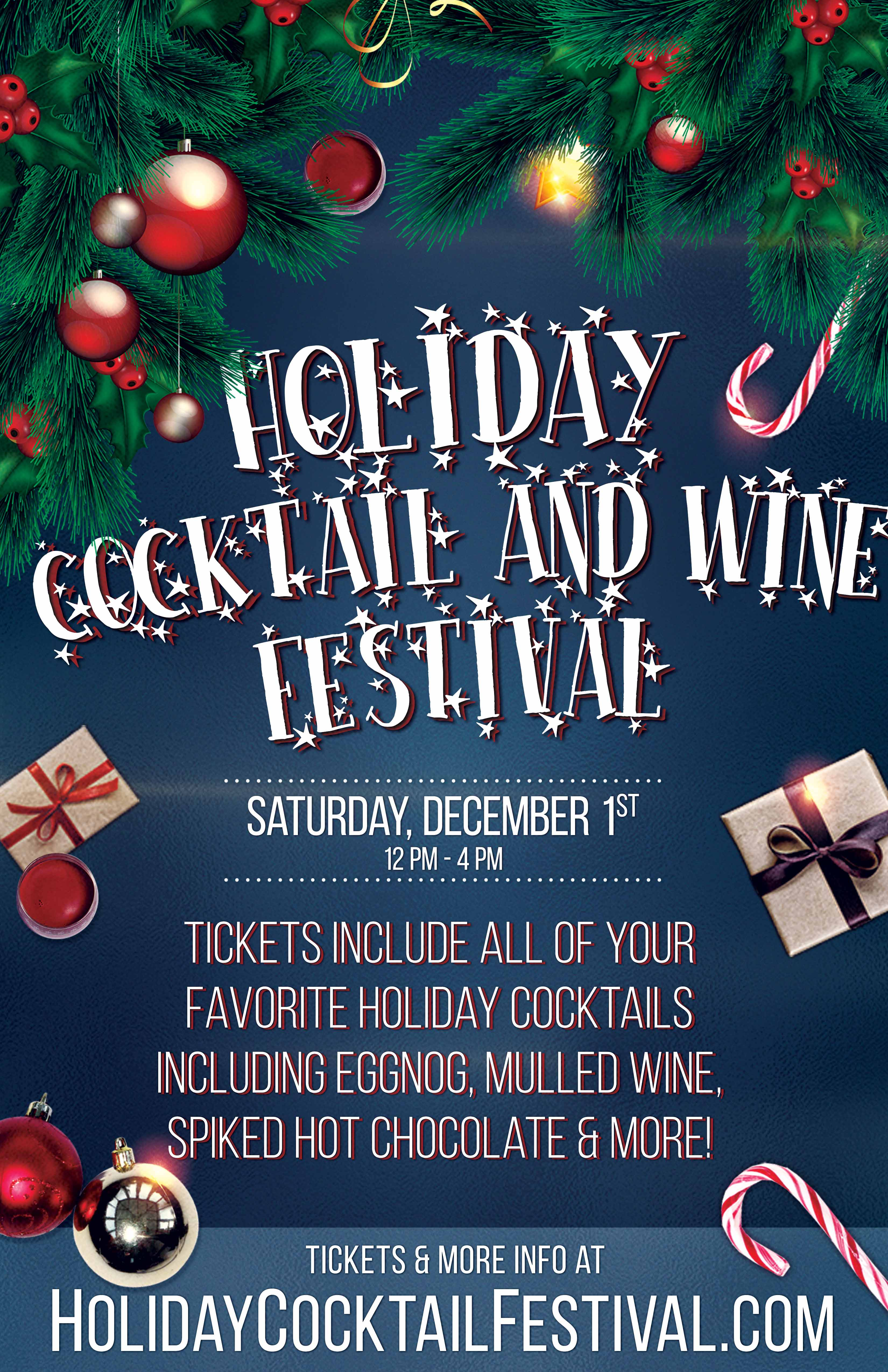 Holiday Cocktail And Wine Festival Party - Tickets include all of your favorite holiday cocktails including: Eggnog, Mulled Wine, Spiked Hot Chocolate, Winter Sangria, Holiday Mules, Jingle Juice, Irish Coffee, Winter Mimosas and MORE!