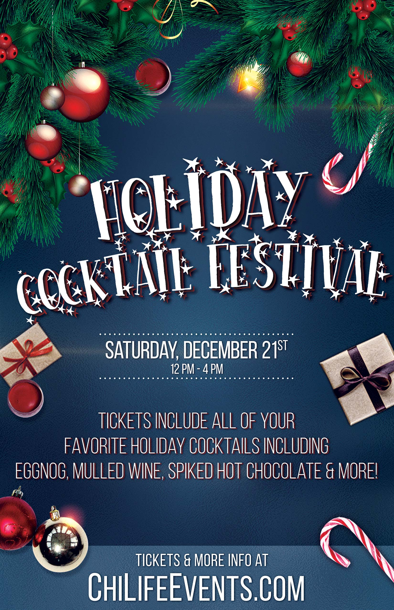 Holiday Cocktail Tasting Festival - Tickets include all of your favorite holiday drinks including: Eggnog, Mulled Wine, Spiked Hot Chocolate and MORE!