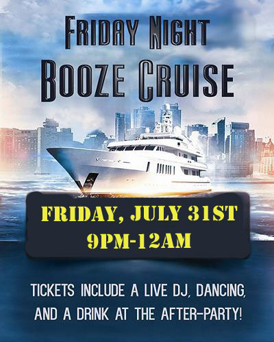 Standby Tickets for Friday Night Booze Cruise on July 31st ...