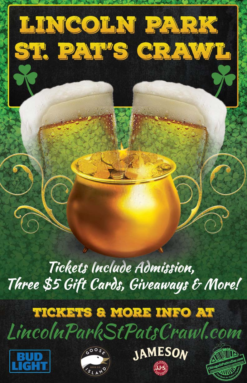 Lincoln Park St. Pat's Crawl Party - Chicago St. Patrick's Day Bar Crawl! - Tickets include admission, three $5 Gift Cards to use on the Crawl, Giveaways & MORE!