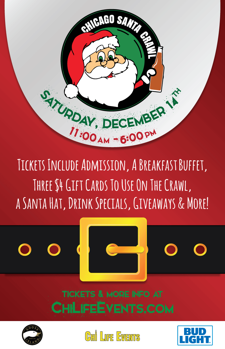 Chicago Santa Bar Crawl Party - Tickets include Admission to all participating venues, a Breakfast Buffet, three $4 Gift Cards to use on the Crawl, a Santa Hat, Drink Specials, Giveaways & MORE!