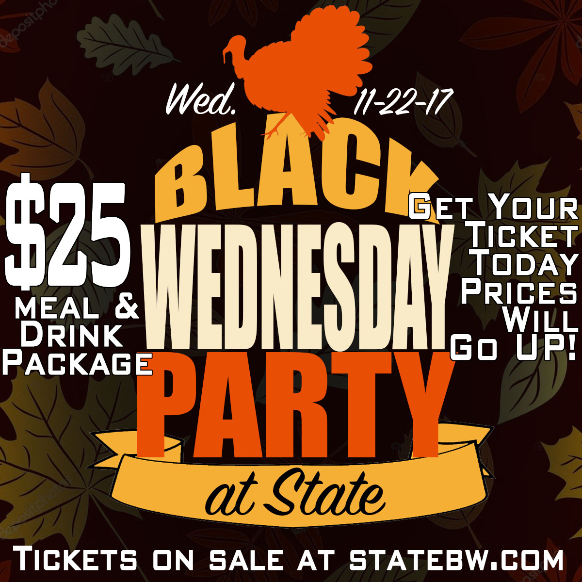State Black Wednesday Party - Meal and Drink Package includes: Calls, Wells, Miller Lite drafts, Coors Light Drafts, Appetizer Buffet!