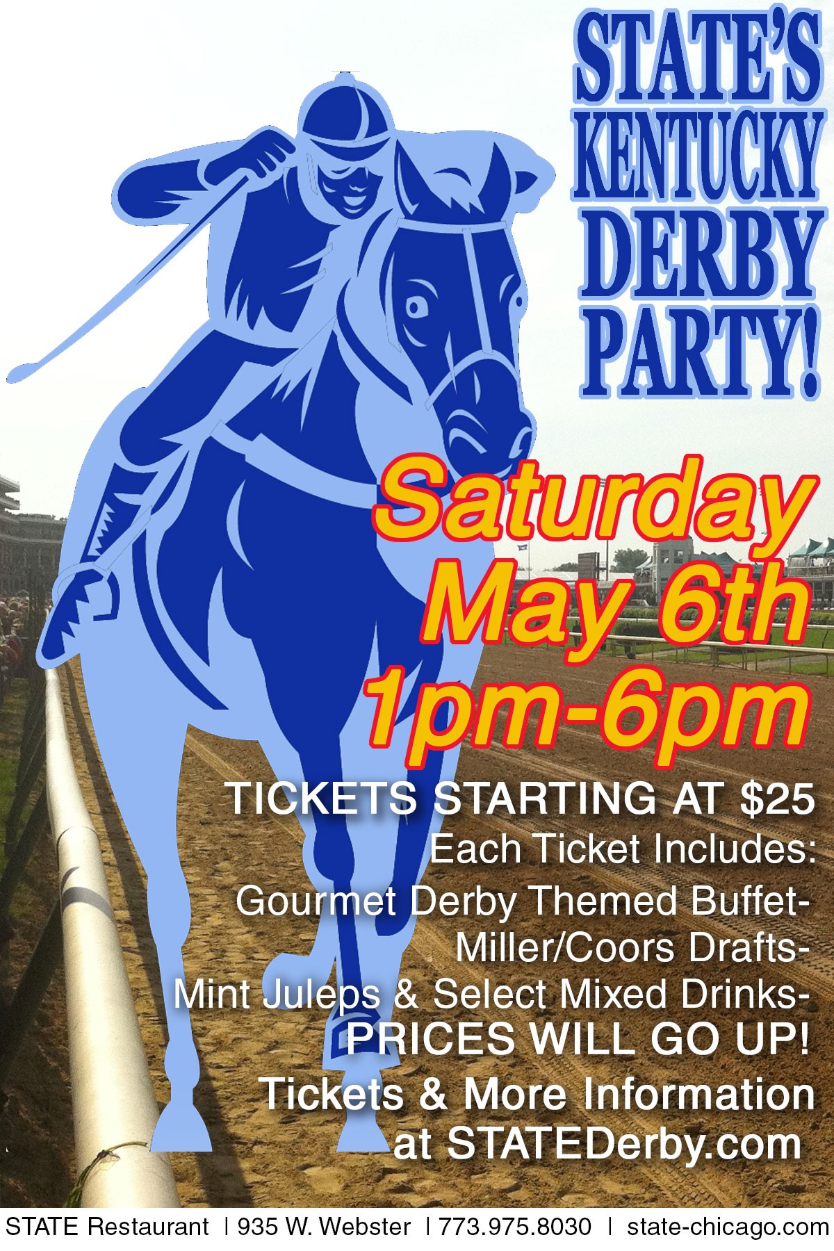 State Restaurant - Kentucky Derby Party - Tickets include a Gourmet Derby Themed Buffet, Miller/Coors Drafts, Mit Juleps and Select Mixed Drinks!n
