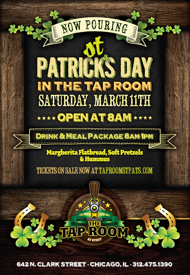 Tap Room at Stout St. Patrick's Day Party - 8am-1pm package includes domestic draft beer and call cocktails as well as appetizers (Margherita Flatbread, Soft Pretzels & Hummus.)