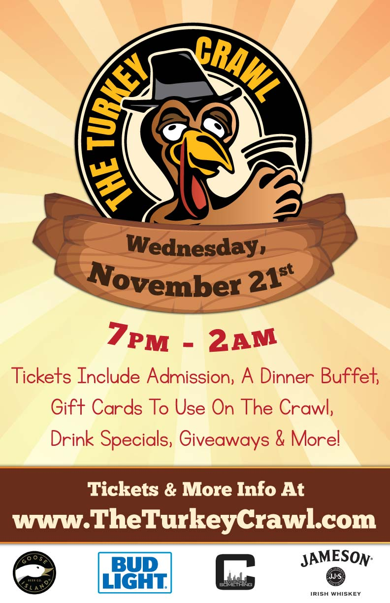 The Turkey Crawl - Night Before Thanksgiving Bar Crawl - Tickets include a dinner buffet, gift cards to use on the crawl, drink specials, giveaways & MORE!